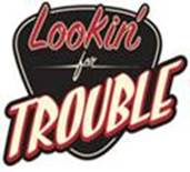 Lookin' For Trouble logo